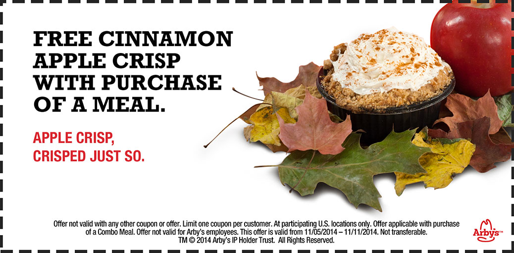 Arbys Coupon May 2018 Cinnamon apple crisp free with your meal at Arbys