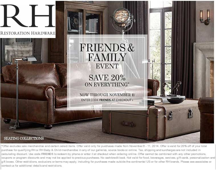 Restoration Hardware Coupon January 2017 20% off at Restoration Hardware, or online via promo code FRIENDS