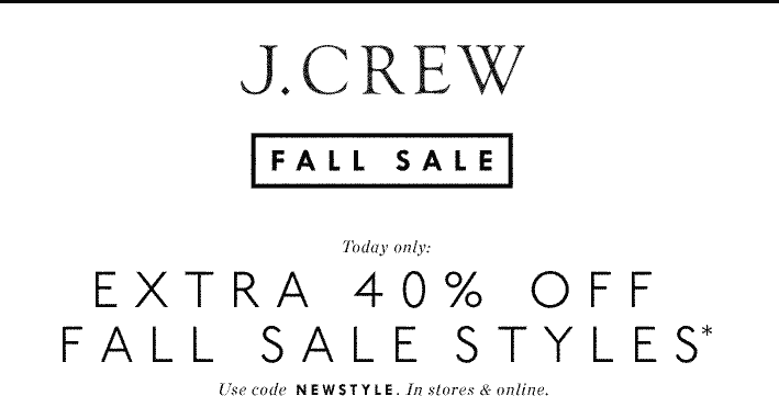 J.Crew Coupon January 2018 Fall fashion is 40% off today at J.Crew, or online via promo code NEWSTYLE