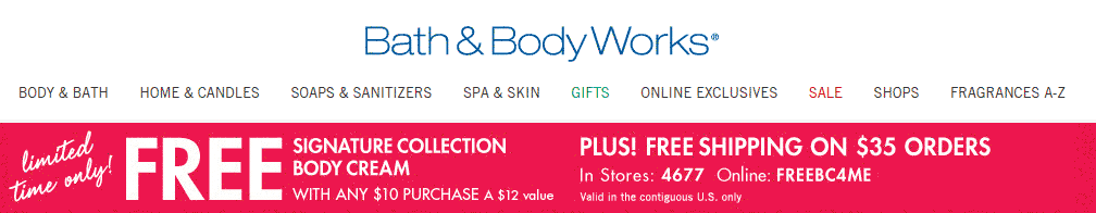 Bath & Body Works Coupon September 2018 $12 body cream free with $10 spent at Bath & Body Works, or online via promo code FREEBC4ME