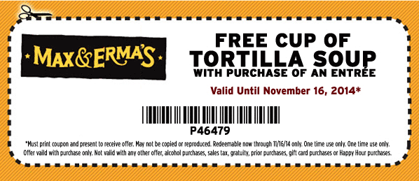 Max & Ermas Coupon October 2016 Tortilla soup free with your entree at Max & Ermas