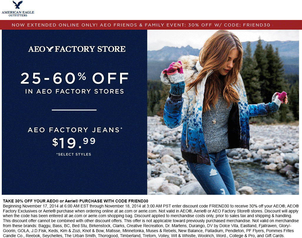 American Eagle Outfitters Factory Coupon April 2017 25-60% off at American Eagle Outfitters Factory locations, or 30% online via promo FRIEND30