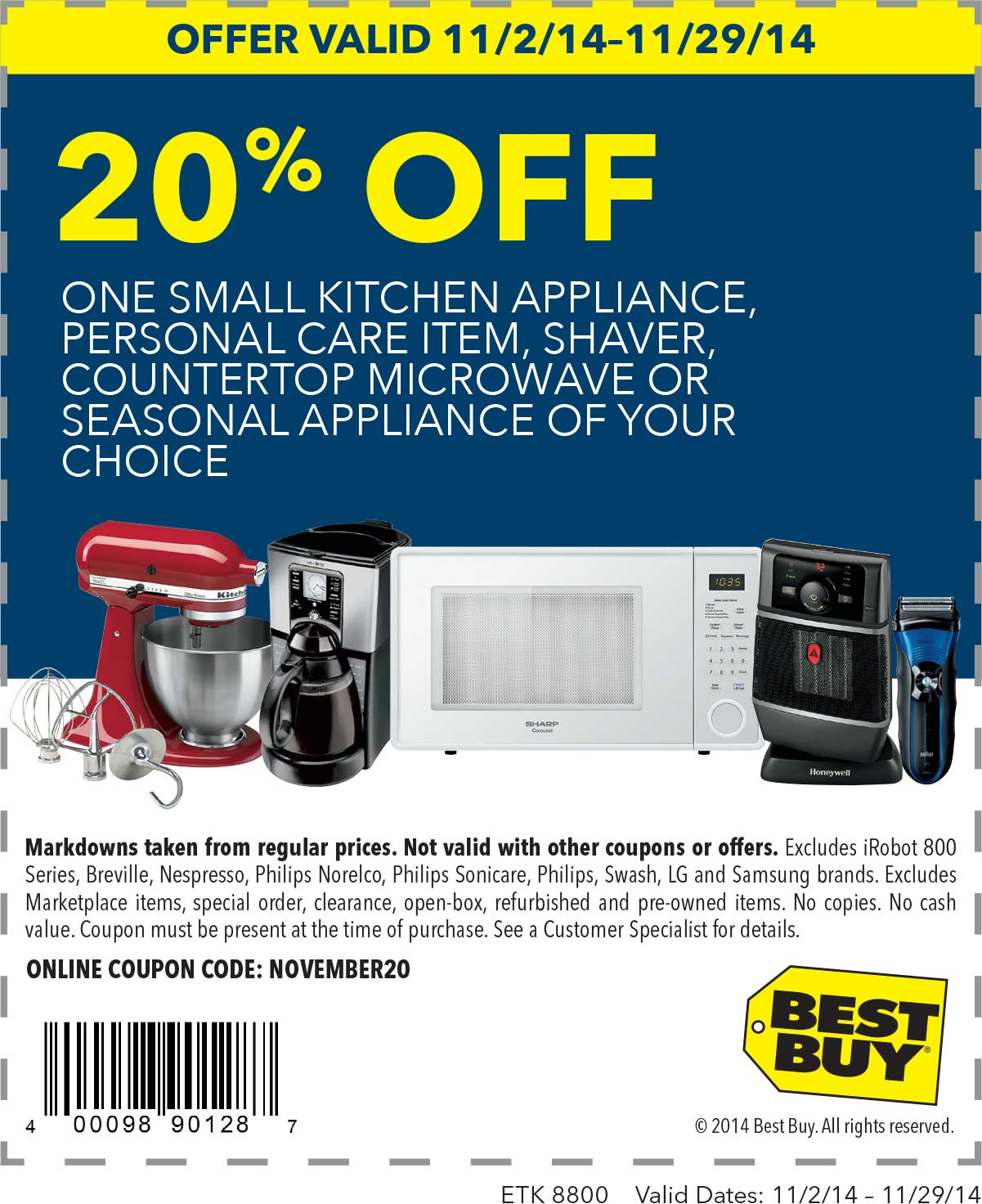 Best Buy Coupon February 2019 20% off a single small appliance at Best Buy, or online via promo code NOVEMBER20
