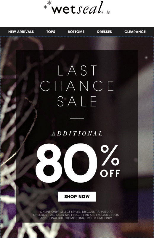 Wet Seal Coupon January 2019 Clearance is 80% off online at Wet Seal